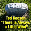Ted Kooser's Poem, There Is Always a Little Wind