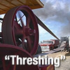 Video Podcast on the history of threshing